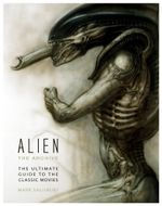 Alien : The Archive : The Ultimate Guide to the Classic Movies - Titan Books