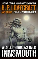 Weirder Shadows Over Innsmouth - Stephen Jones