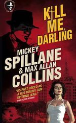 Mike Hammer - Kill Me, Darling - Mickey Spillane