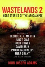Wastelands 2 - More Stories of the Apocalypse - George R R Martin