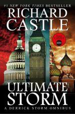 Ultimate Storm (a Derrick Storm Omnibus) (Castle) - Richard Castle