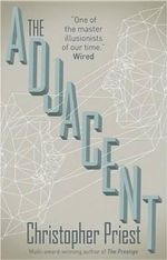 The Adjacent - Christopher Priest