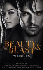Beauty & the Beast - Vendetta : Novel 1 - Nancy Holder
