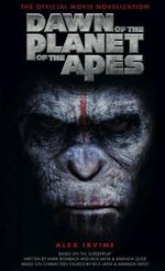 Dawn of the Planet of the Apes : The Official Movie Novelization - Alex Irvine