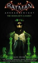 Batman : Arkham Knight - the Riddler's Gambit - Alex Irvine