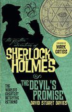 The Further Adventures of Sherlock Holmes - The Devil's Promise : Further Adventures of Sherlock Holmes (Paperback) - David Stuart Davies