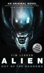 Alien : Out of the Shadows Bk. 1 - Tim Lebbon