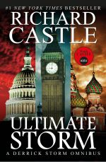 Ultimate Storm : A Derrick Storm Omnibus  - Richard Castle