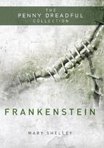 Frankenstein : The Modern Prometheus - Mary Shelley