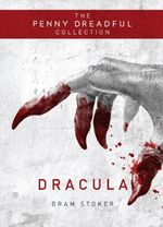 Dracula : Penny Dreadful Collection - Bram Stoker