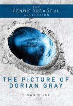 The Picture of Dorian Gray : Penny Dreadful Collection - Oscar Wilde