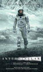 Interstellar : The Official Movie Novelization - Greg Keyes