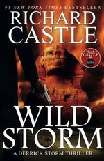 Wild Storm (a Derrick Storm Novel) (Castle) - Richard Castle