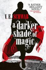 A Darker Shade of Magic - V. E. Schwab