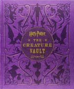 Harry Potter : The Creature Vault - Jody Revenson