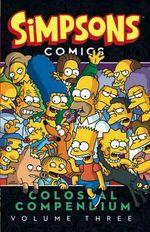 Simpsons Comics - Colossal Compendium : Volume 3 - Matt Groening