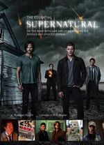 Supernatural - The Essential Supernatural : On the Road with Sam and Dean Winchester - Nicholas Knight