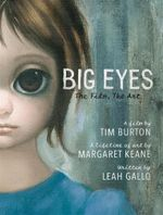 Big Eyes : The Film, the Art - Leah Gallo