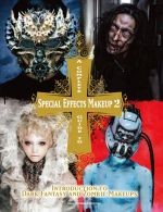 A Complete Guide to Special Effects Makeup - Volume 2 - Tokyo Sfx Makeup Workshop