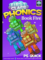 First Class Phonics - Book 5 - P. S. Quick