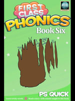 First Class Phonics - Book 6 - P. S. Quick
