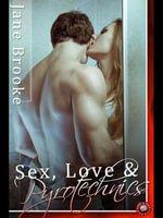 Love, Sex & Pyrotechnics - Jane Brooke