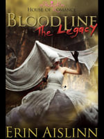Bloodline : The Legacy - Erin Aislinn