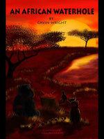 An African Waterhole : Best of Wildest Africa - Cavin Wright