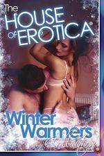 Winter Warmers : A House of Erotica Collection - Annabeth Leong