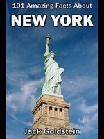 101 Amazing Facts about New York - Jack Goldstein