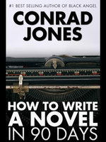 How to Write a Novel in 90 Days - Conrad Jones