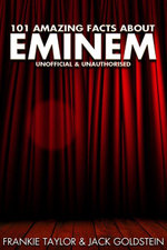 101 Amazing Facts about Eminem - Jack Goldstein