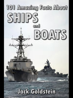 101 Amazing Facts about Ships and Boats - Jack Goldstein