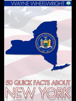 50 Quick Facts about New York - Wayne Wheelwright