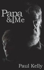 Papa and Me - Paul Kelly