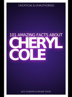 101 Amazing Facts about Cheryl Cole - Jack Goldstein