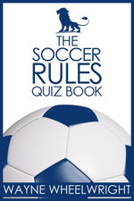 The Soccer Rules Quiz Book - Wayne Wheelwright