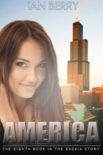 America : The Eighth Book in the Saskia Story - Ian Berry