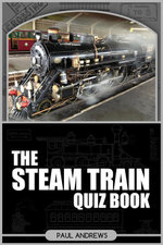 The Steam Train Quiz Book - Paul Andrews