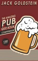 The Amazing Pub Quiz Book Compendium - Jack Goldstein