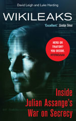 WikiLeaks : Inside Julian Assange's War on Secrecy - The Guardian