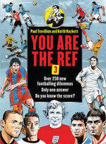 You are the Ref: Bk. 3 : Over 250 New Footballing Dilemmas. Only One Answer. Do You Know the Score? - Paul Trevillion