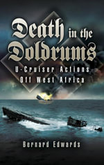 Death in the Doldrums : U-Cruiser Actions off West Africa - Bernard Edwards