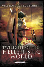 Twilight of the Hellenistic World - Mike Roberts