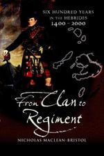From Clan to Regiment - Nicholas Maclean Bristol