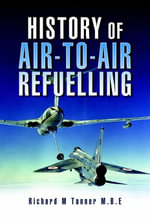 History of Air-To-Air Refuelling - Richard Tanner