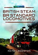 British Steam : BR Standard Locomotives - Keith Langston