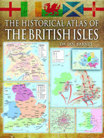 The Historical Atlas of the British Isles - Alexander Swanston