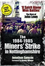 The 1984 : If Spirit Alone Won Battles: The Diary of John Lowe - Jonathan Symcox
