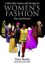 Collectable Names and Designs in Women's Fashion : Past and Present - Tracy Martin